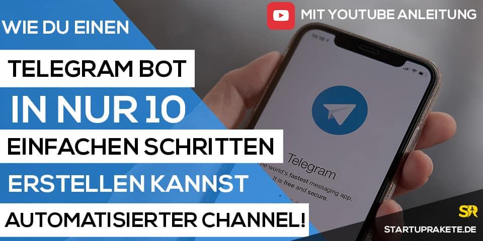 Telegram Bot erstellen Anleitung Startuprakete Blogbeitrag und Youtube Video