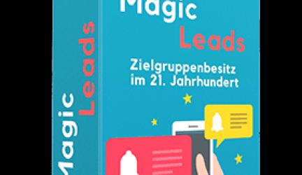 Magic Leads BRANDNEU – Genialer Zielgruppenbesitz und Kontakteliste per Push-Benachrichtigungen aufbauen!